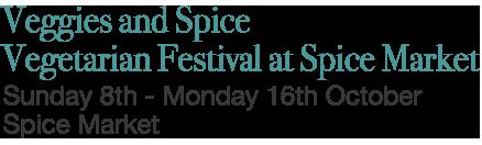 Vegetarian Festival, Spice Market, Four Seasons Hotel